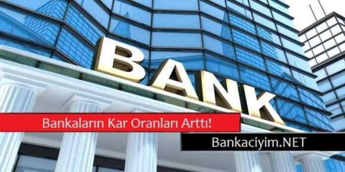 Bankaların Kar Oranları Arttı!
