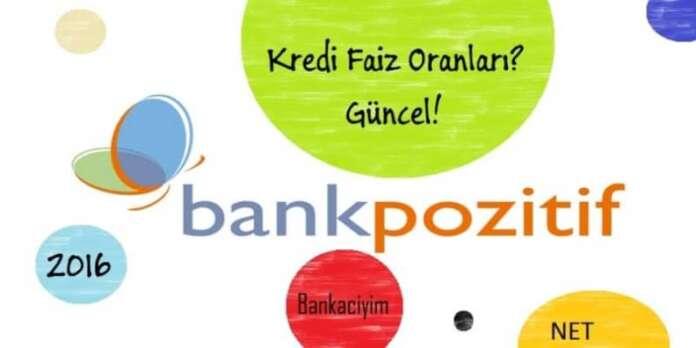 Bankpozitif Güncel Kredi Faiz Oranları 2016
