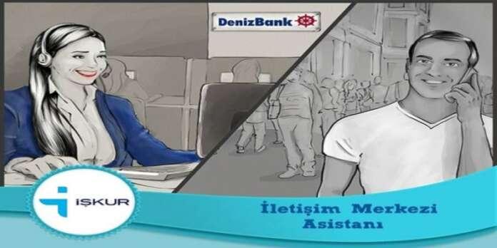 Denizbank İşkur İletişim Merkezi Asistanı Personel Alımları