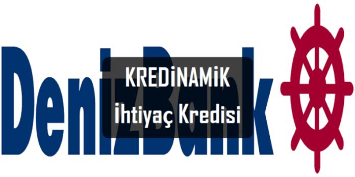 Denizbank Kredinamik İhtiyaç Kredisi