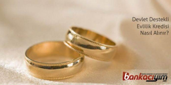 Devlet Destekli Evlilik Kredisi Nasıl Alınır?