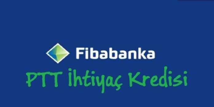 Fibabanka PTT İhtiyaç Kredisi