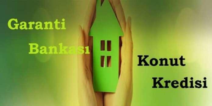 Garanti Bankası Peşinatsız Ev Kredisi