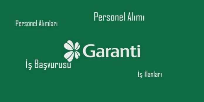 Garanti Operasyon Asistanı Personel Alımları