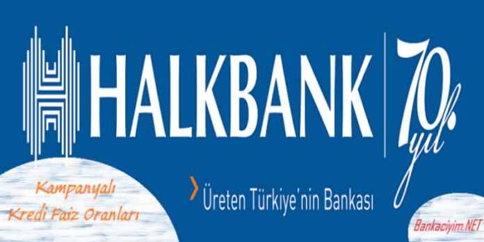 Halkbank Kampanyalı Kredi Faiz Oranları