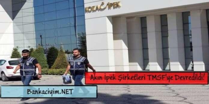 Hamdi Akın İpek Şirketleri TMSF'ye Devredildi!