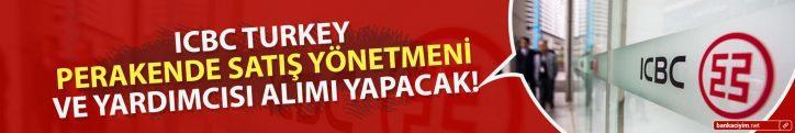 ICBC Turkey Perakende Satış Yönetmeni ve Yardımcısı Alımları Yapacak!