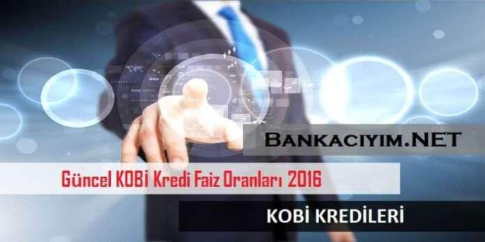 KOBİ Kredileri Kredi Faiz Oranları 2016