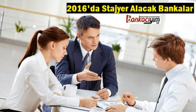 Stajyer Alan Bankalar ve Bankalara Staj Başvurusu