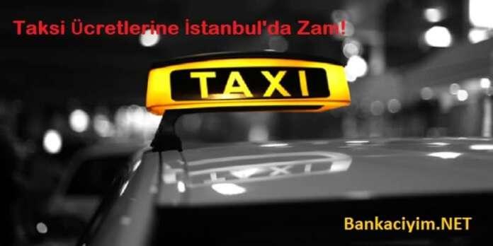 Taksi Ücretlerine Zam Geldi!