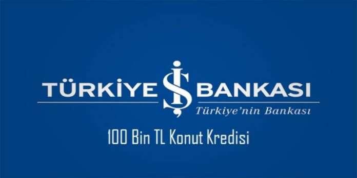 Türkiye İş Bankası İndirimli 100 Bin TL Konut Kredisi