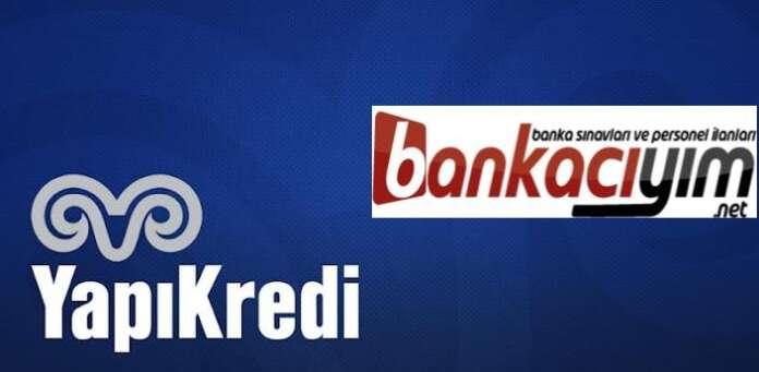 Yapı Kredi Bankası Müşteri Temsilcileri Arıyor