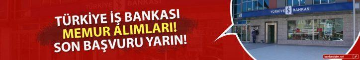 Türkiye İş Bankası Memur Alımları! Son Başvuru Yarın!