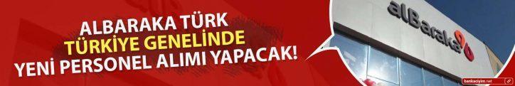 Albaraka Türk Türkiye Genelinde Yeni Personel Alımı Yapacak!