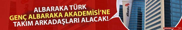 Albaraka Türk Genç Albaraka Akademisi'ne Takım Arkadaşları Alacak!