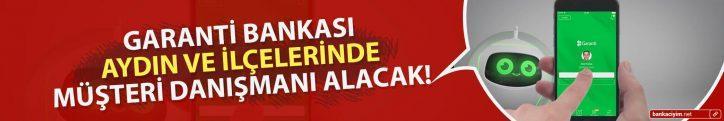 Garanti Bankası Aydın ve İlçelerinde Müşteri Danışmanı Alacak!